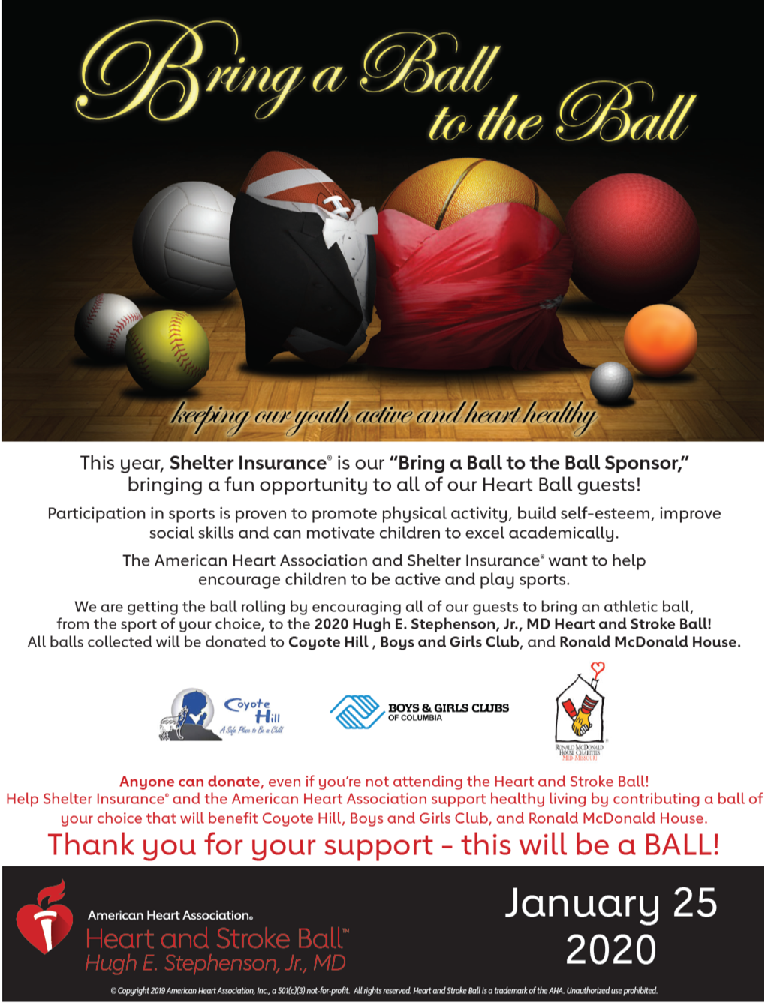 Flyer: Bring a Ball to the Ball.  Balls will be donated to Boys & Girls Club, Coyote Hill, and Ronald McDonald House.  Sponsored by Shelter Insurance.